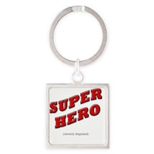Super Hero - Cleverly Disguised Square Keychain