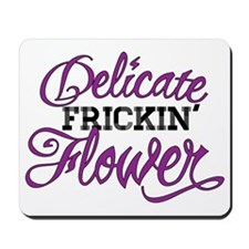 Delicate Frickin Flower Mousepad