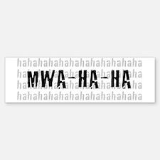 MWA-HA-HA Sticker (Bumper)