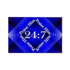 Praise Him Twenty-Four Seven Rectangle Magnet