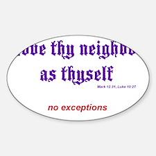 Love thy neighbor Decal