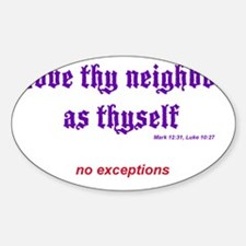 Love thy neighbor Sticker (Oval)