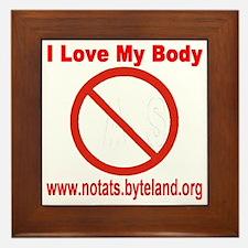 No Tats: I Love My Body Framed Tile