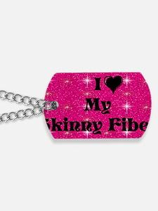 I Love My Skinny Fiber Dog Tags