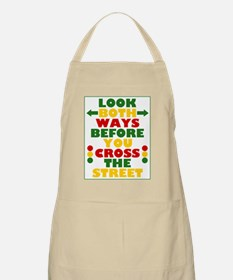 Look Both Ways Before You Cross the Street Apron