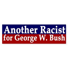 Another Racist for George W. Bush