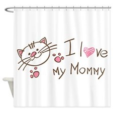 I Love My Mommy Shower Curtain