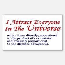 """I Attract Everyone in the Universe"" Decal"