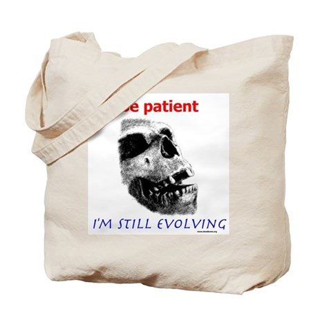Be Patient, I'm Still Evolving Tote Bag