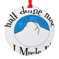 Half Dome Hike I Made It! Ornament