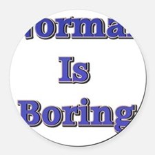 Normal is Boring Round Car Magnet