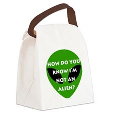 How do you know I'm not an alien? Canvas Lunch Bag