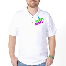 I party naked shirt T-Shirt