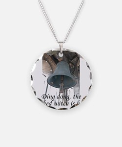Ding dong, the wicked witch  Necklace