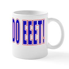 You Can Do Eeet! Mug
