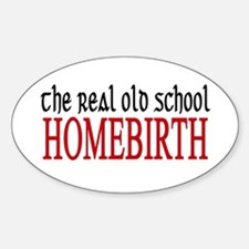 old school home birth Oval Decal