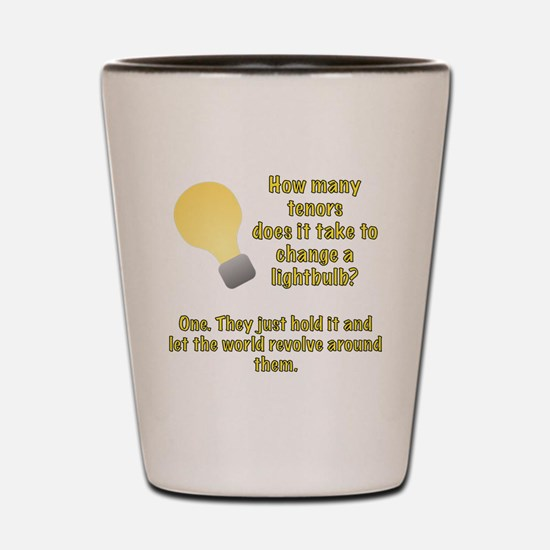 Tenor lightbulb joke. Shot Glass
