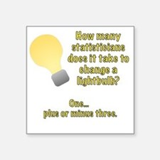 "statistician lightbulb joke Square Sticker 3"" x 3"""