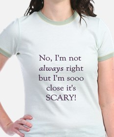 Not Always Right Ringer T-Shirt