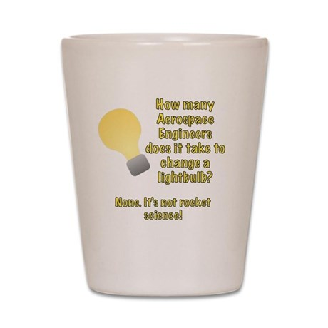 Aerospace Engineer Lightbulb Joke Shot Glass