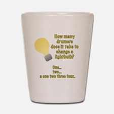 Drummer lightbulb joke Shot Glass