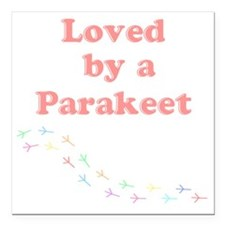 "Loved by a Parakeet Square Car Magnet 3"" x 3"""