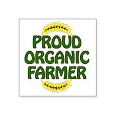 "Proud organic Farmer Square Sticker 3"" x 3"""