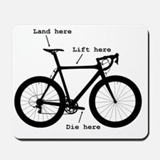 Lift here, land here, die here Mousepad