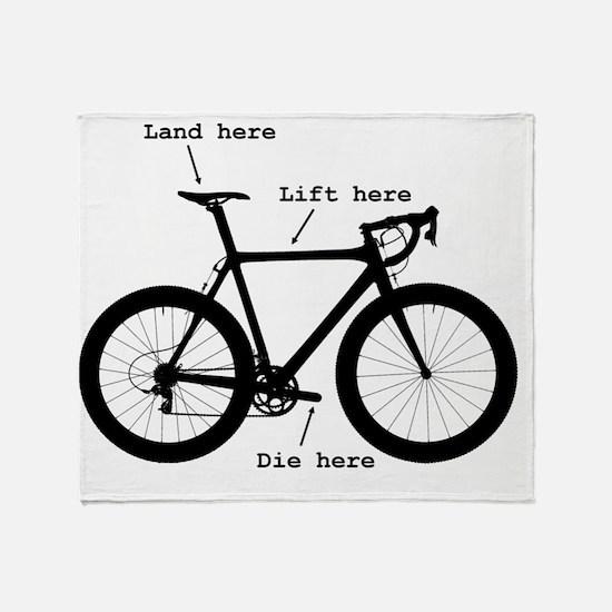 Lift here, land here, die here Throw Blanket