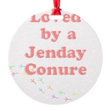 Loved by a Jenday Conure Ornament