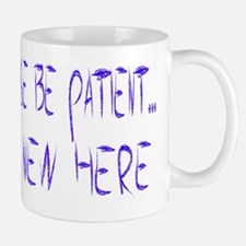 Please be Patient....I am New Here Small Small Mug
