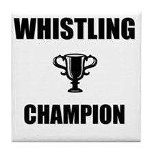 whistling champ Tile Coaster