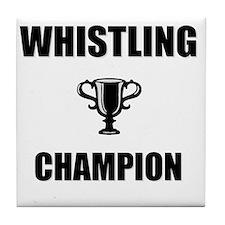 whistling champ Tile Coaster