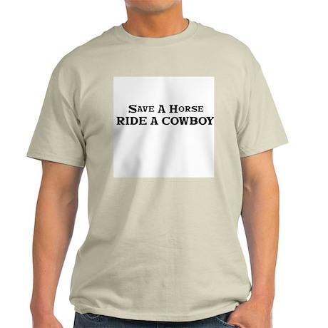 Save a Horse Ride A Cowboy Light T-Shirt