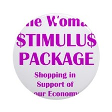 One Woman Stimulus Package - Hot Pi Round Ornament