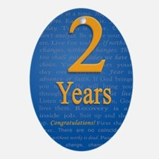2 Years Recovery Slogan Birthday Car Oval Ornament