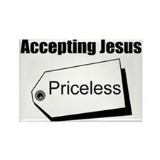 Accepting Jesus, Priceless Rectangle Magnet
