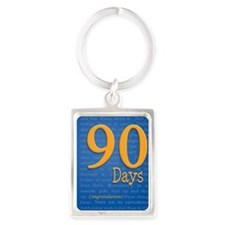 90 Days Recovery Slogan Birthday Portrait Keychain