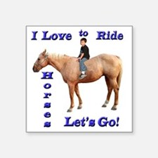 "I Love to Ride Horses Square Sticker 3"" x 3"""
