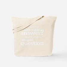 sarcastic answer Tote Bag