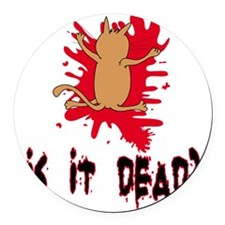 Is it dead? Round Car Magnet