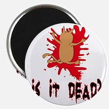 Is it dead? Magnet