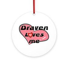 draven loves me  Ornament (Round)