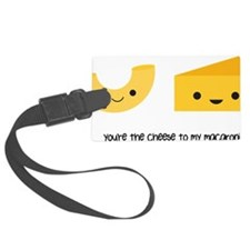 You're the cheese to my macaroni Luggage Tag