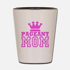 Pageant Mom Pink Generic Shot Glass