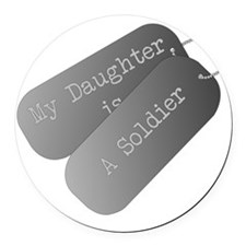 My daughter is a soldier Round Car Magnet