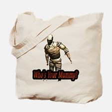 whosyourmummy Tote Bag
