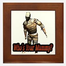 whosyourmummy Framed Tile