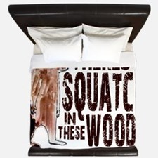 Squatch in These Woods - Finding Bigfoo King Duvet