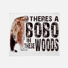 Bobo in These Woods - Finding Bigfoo Throw Blanket